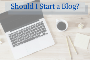 Should I Start a Blog?