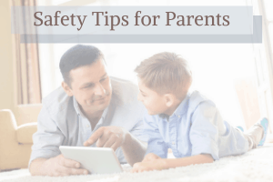 Safety Tips for Parents