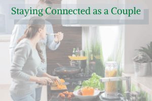 Staying Connected as a Couple